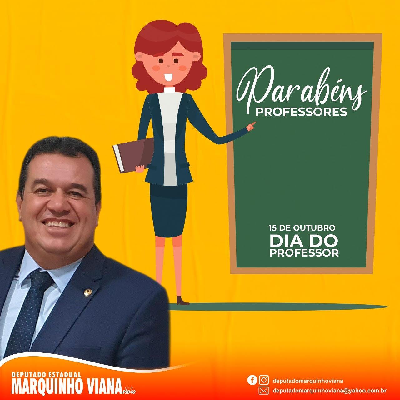 15/10: DEPUTADO MARQUINHO VIANA PARABENIZA OS PROFESSORES