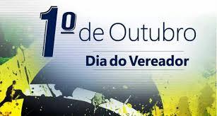 01 DE OUTUBRO: DIA DO VEREADOR